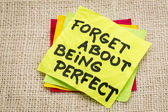 Forget about being perfect — Stock Photo