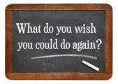 What do you wish you could to again? — Stock Photo