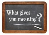 What gives you meaning ? — Foto de Stock