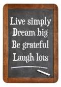 Live simply, dream big, be grateful, laugh lots — Stock Photo