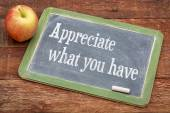 Appreciate what you have — Stock Photo