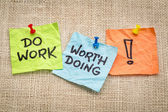 Do work worth doing — Stock Photo