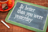 Be better than you were yesterday — Stock Photo