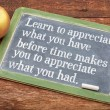 Learn to appreciate what you have — Stock Photo #75066493