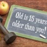 Постер, плакат: Old is 15 years older than you on blackboard