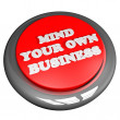 Mind your own business button — Stock Photo #69646771