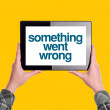 Something Went Wrong Message on Digital Tablet Computer Display — Stock Photo #78540834