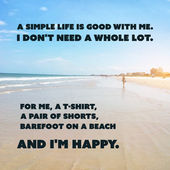 Inspirational Quote - A Simple Life is Good With Me. I Don't Need a Whole Lot. For Me, a T-shirt, a Pair of Shorts, Barefoot On a Beach and I'm Happy. - Wisdom On a Sunset Beach Background — Stock Vector