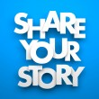 Share your story inscription — Stock Photo #65001565