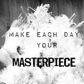 Quote art - make each day your masterpiece — Stock Photo