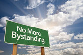 No More Bystanding Green Road Sign — Stock Photo
