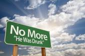 No More - He Was Drunk Green Road Sign — Stock Photo