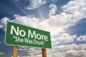 No More - She Was Drunk Green Road Sign — Stockfoto