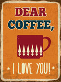 "Retro metal sign ""Dear coffee, I love you"" — Stock Vector"