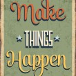 "Retro metal sign ""Makes things happen"" — Stock Vector #71593713"