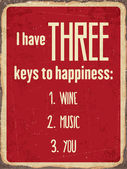 "Retro metal sign ""I have three keys to happiness: wine, music, y — Stock Vector"