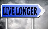 Live longer sign — Stockfoto