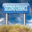 Second chance sign — Photo #63300825
