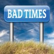 Bad times sign — Stock Photo #63303003