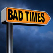 Bad times sign — Stock Photo #63931397