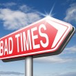 Bad times sign — Stock Photo #67086479
