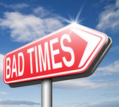 Bad times sign — Stock Photo