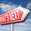 What's next sign — Stock Photo #67091411
