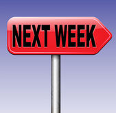 Next week sign — Stock Photo