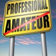 Professional or amateur sign — Stock Photo #76451097