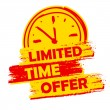 Limited time offer with clock sign, yellow and red drawn label — Stock Photo #53555149