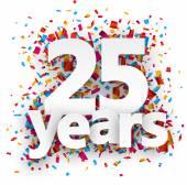Twenty five years paper confetti sign. — Stock Vector