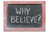 Why believe — Stock Photo