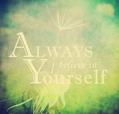 Always believe in yourself quotation — Stock Photo