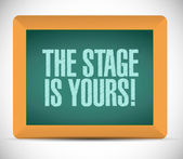 The stage is yours message illustration design — Stock Photo