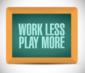 Work less play more message illustration design — Foto Stock