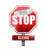 Never stop believing street sign illustration — Stock Photo