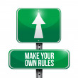 ������, ������: Make your own rules street sign
