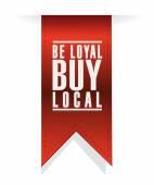 Be loyal buy local banner sign illustration design — Stock Photo