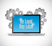 Be loyal buy local laptop sign illustration — Stock Photo