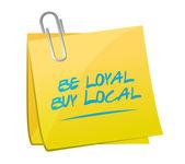 Be loyal buy local memo post sign — Stock Photo