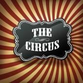 Circus label on retro rays background — Stock Vector