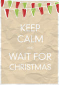 Keep Calm And Wait for Christmas — Stock Vector