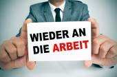 Wieder an die arbeit, back to work in german — Stock Photo