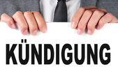 Kundigung, dismissal in german — Stock Photo