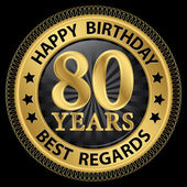 80 years happy birthday best regards gold label,vector illustrat — Vettoriale Stock