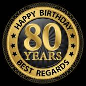 80 years happy birthday best regards gold label,vector illustrat — Vector de stock
