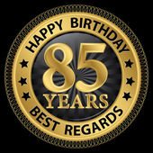 85 years happy birthday best regards gold label,vector illustrat — Wektor stockowy