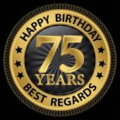 75 years happy birthday best regards gold label,vector illustrat — Cтоковый вектор