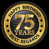 75 years happy birthday best regards gold label,vector illustrat — Vettoriale Stock