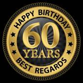 60 years happy birthday best regards gold label,vector illustrat — Stockvektor